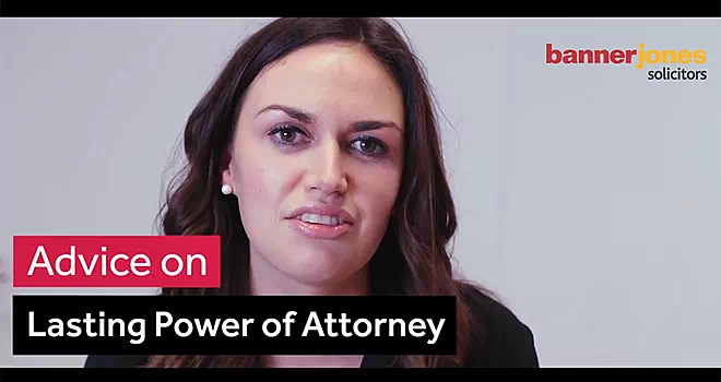 Advice on Lasting Powers of Attorney